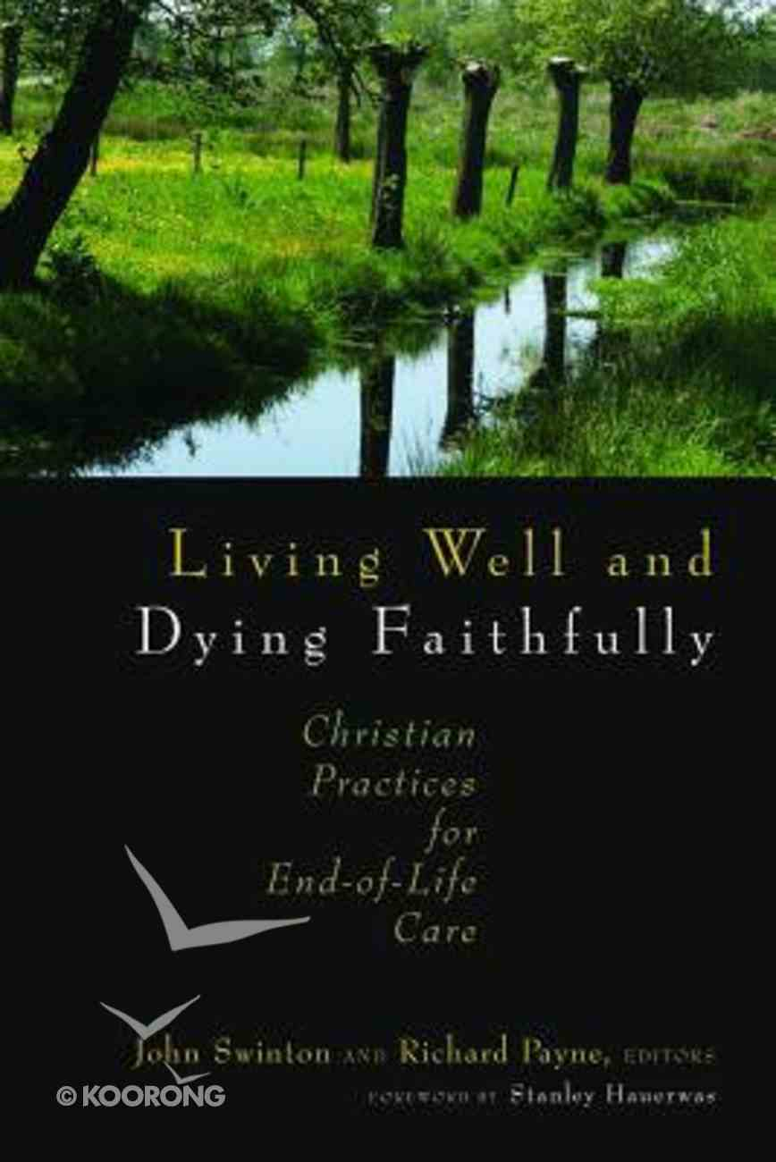 Living Well and Dying Faithfully Paperback