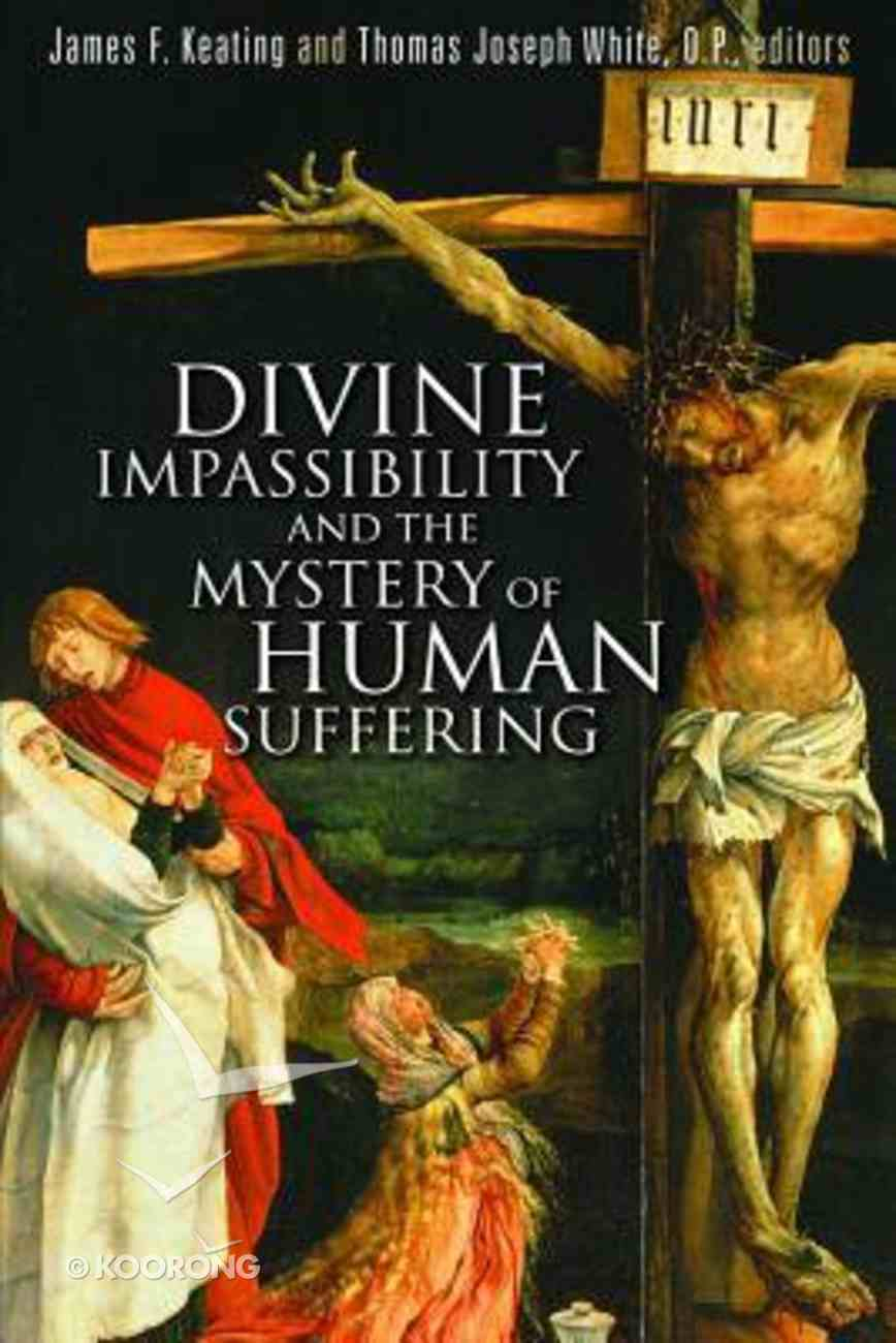 Divine Impassibility and the Mystery of Human Suffering Paperback