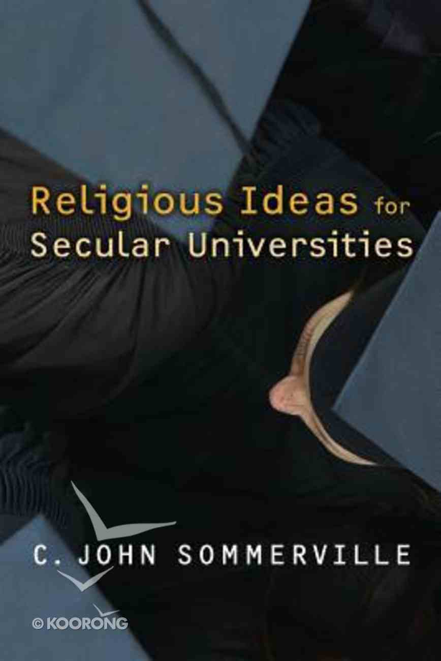 Religious Ideas For Secular Universities Paperback