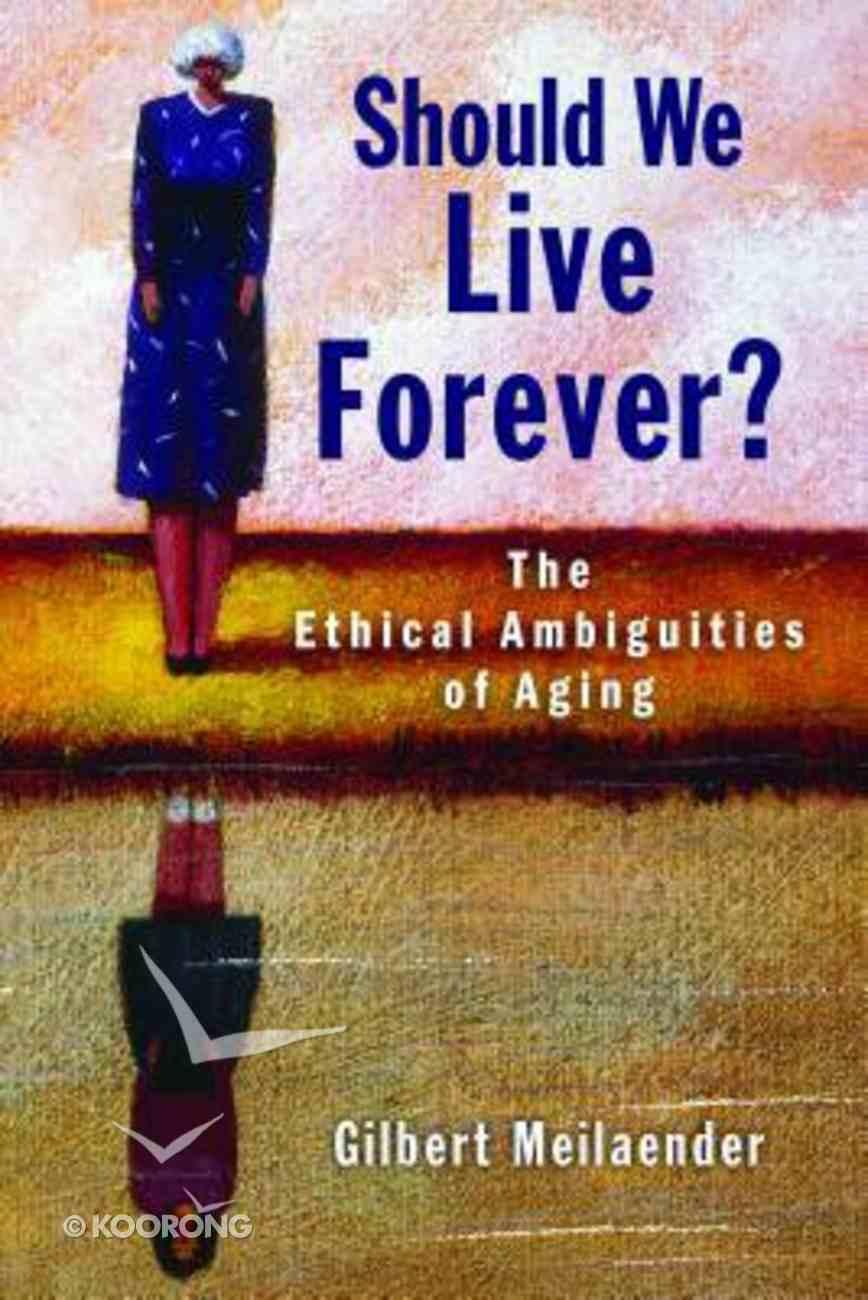 Should We Live Forever? Paperback