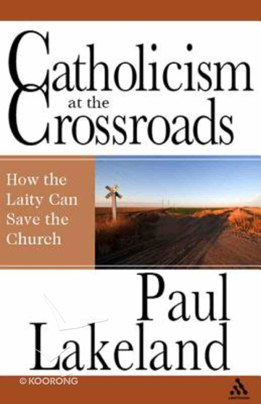 Catholicism At the Crossroads Paperback