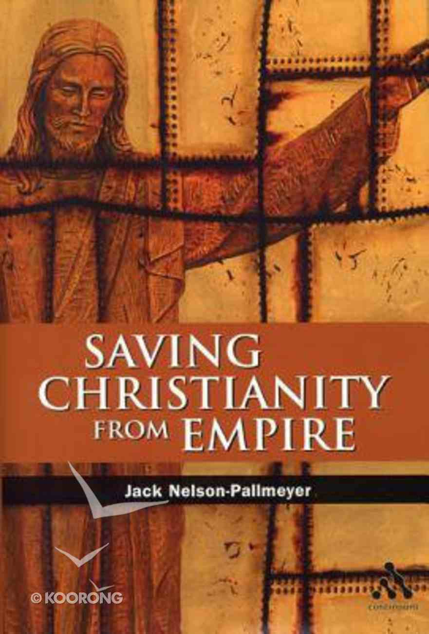 Saving Christianity From Empire Paperback