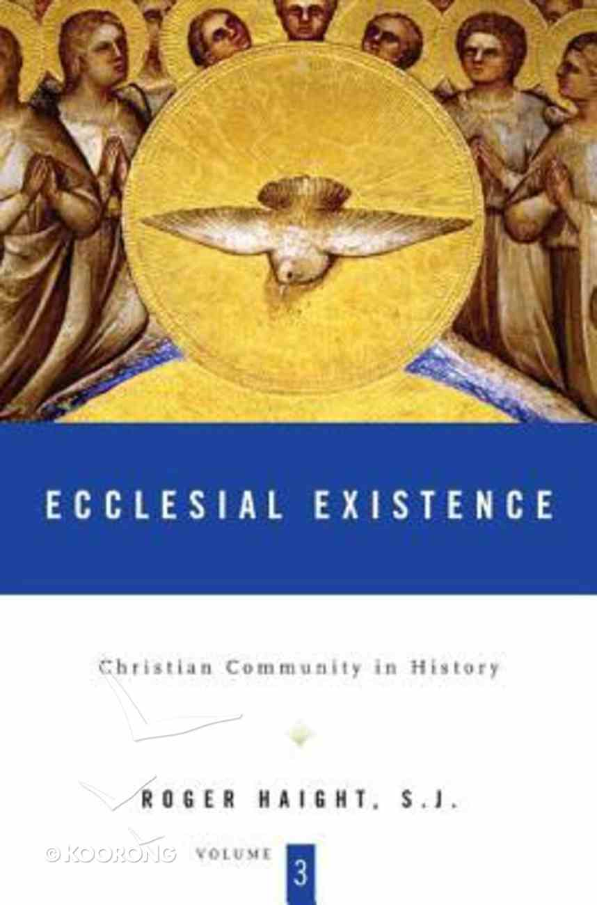 Ecclesial Existence (#03 in Christian Community In History Series) Hardback