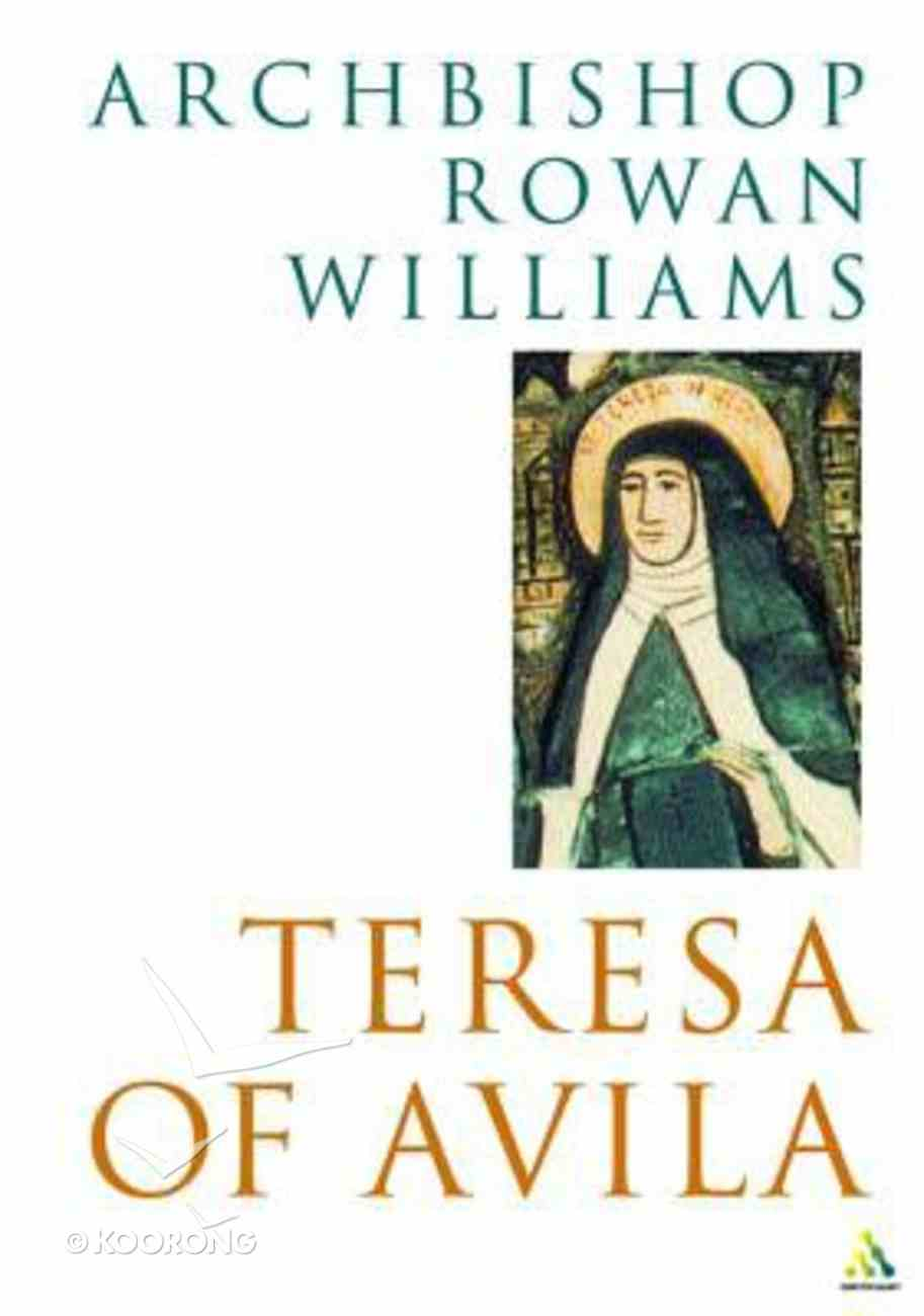 Teresa of Avila (Outstanding Christian Thinkers Series) Paperback