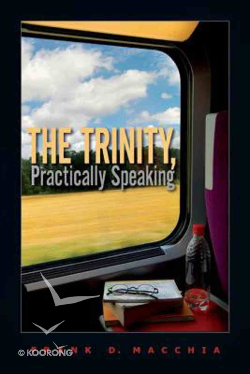 The Trinity, Practically Speaking Paperback