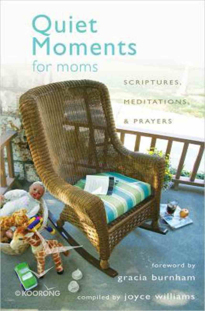 Quiet Moments For Moms Paperback