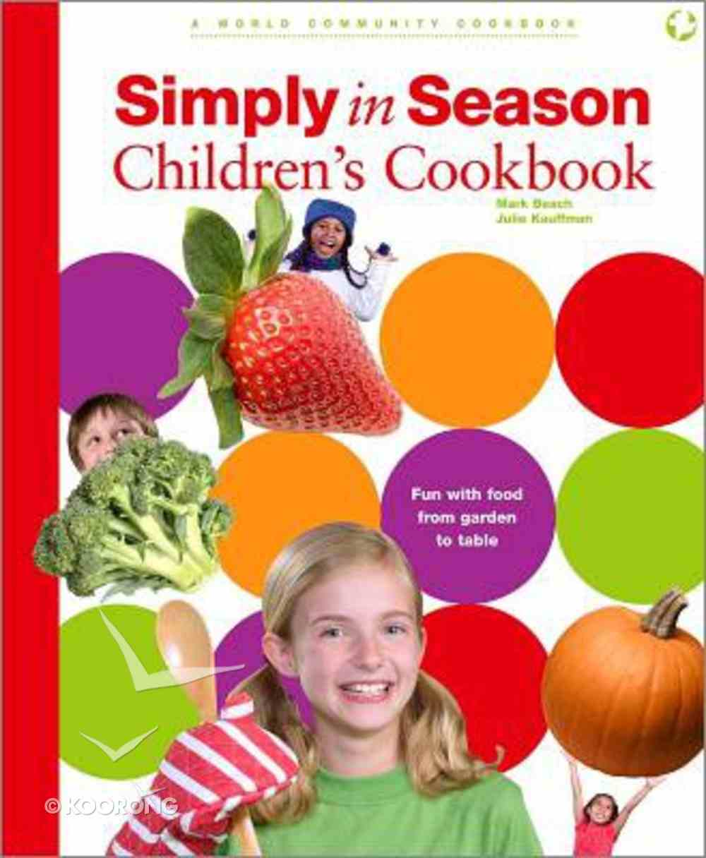 Simply in Season Childrens Cookbook Spiral