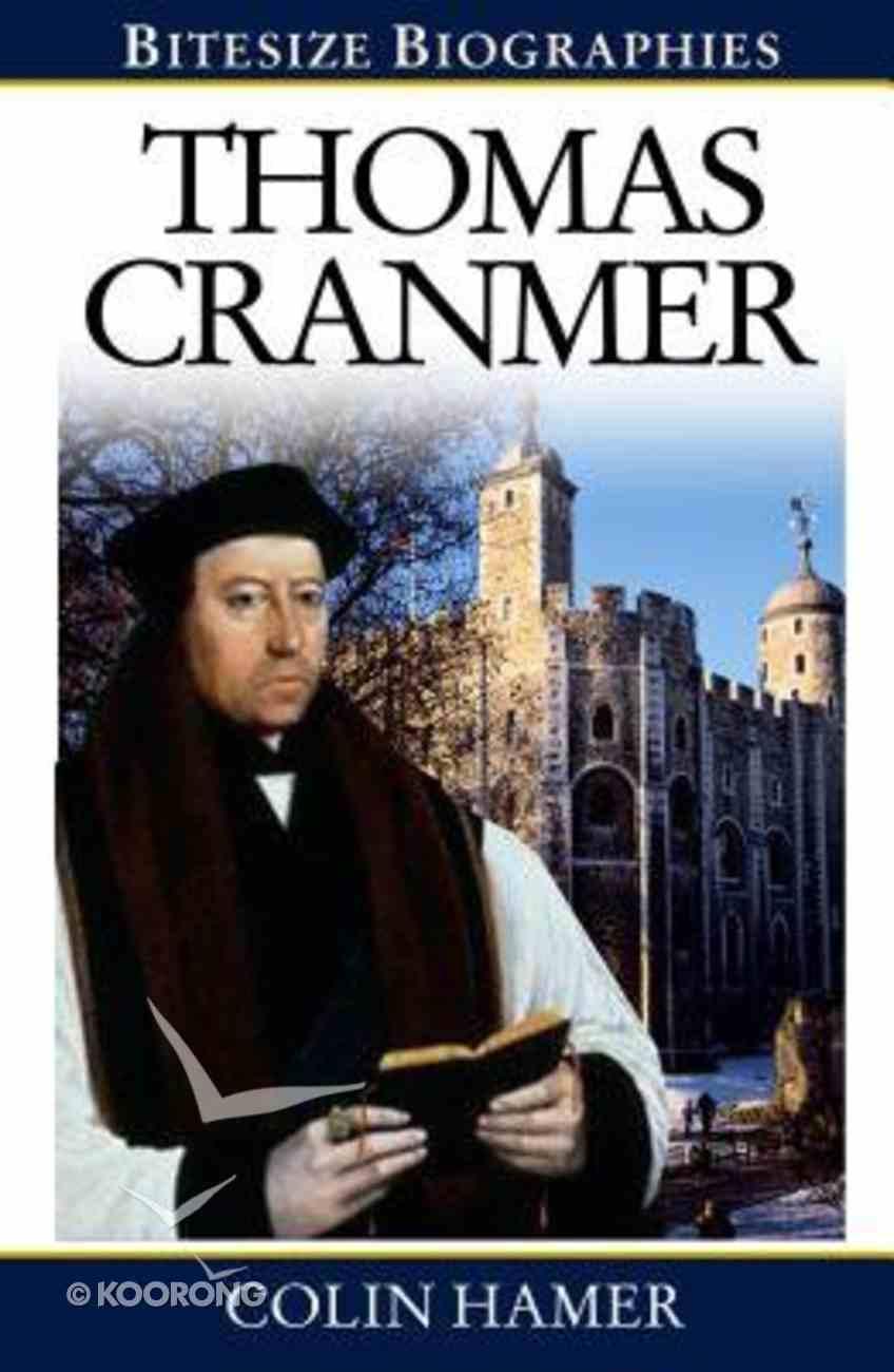 Thomas Cranmer (Bitesize Biographies Series) Paperback