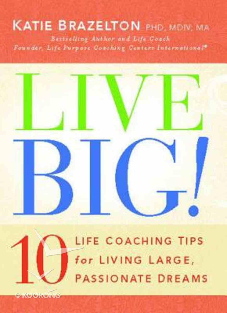 Live Big! Paperback