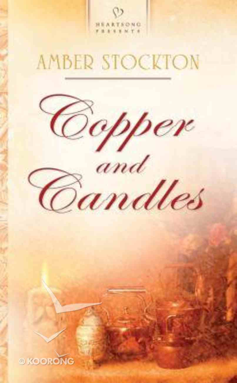 Copper and Candles (Michigan Brides #01) (Heartsong Series) Paperback