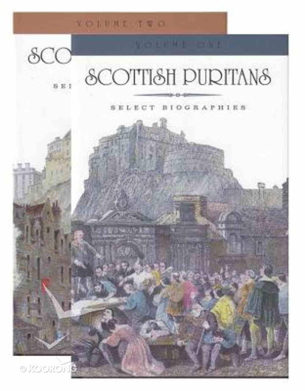 Scottish Puritans - Selected Biographies (2 Vol Set) Hardback