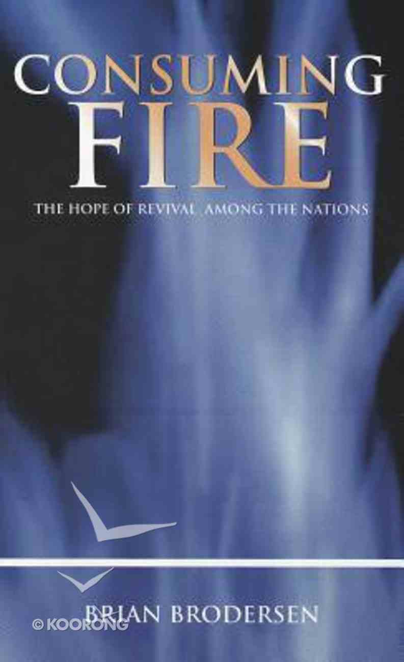 Consuming Fire: Hope of Revival Among the Nations Booklet