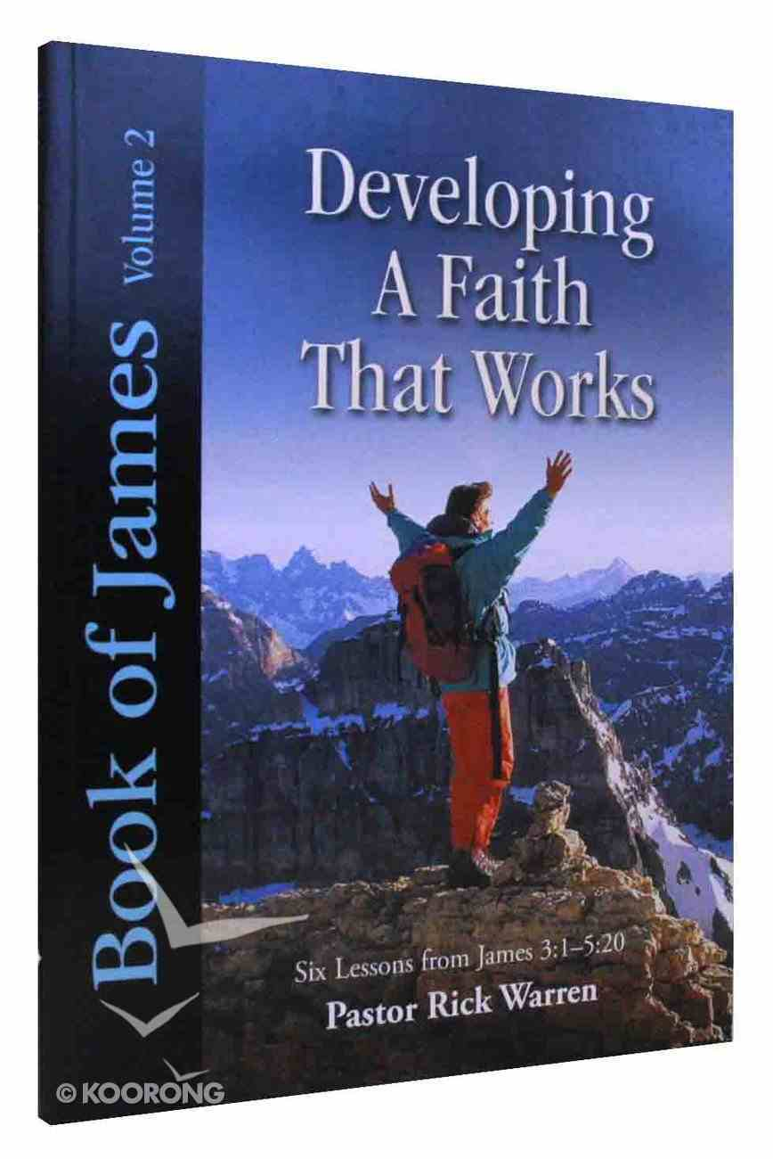Book of James (Study Guide) (Volume 2) (#02 in Developing A Faith That Works Series) Paperback