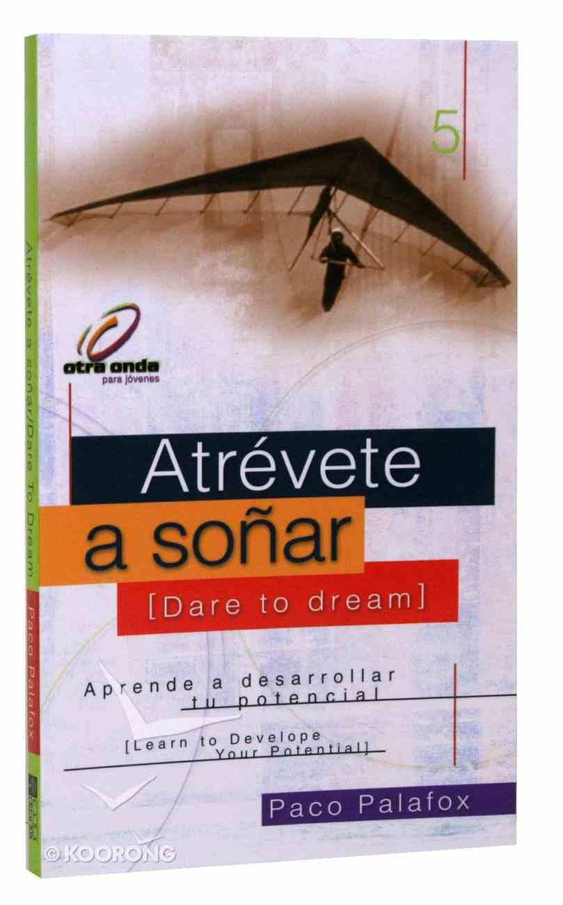 Otra Onda #05: Atrevete a Sonar (Dare To Dream) Paperback