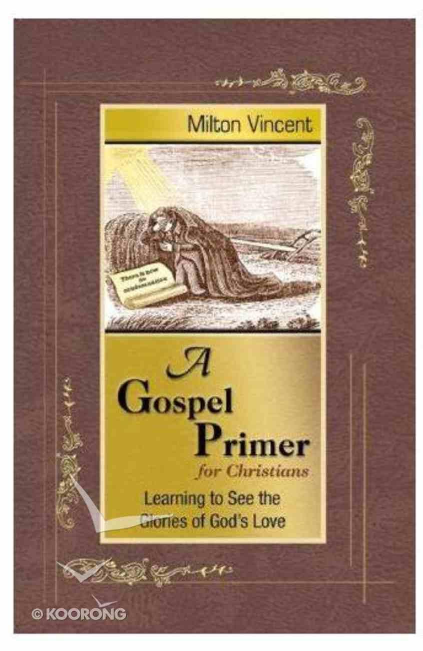 A Gospel Primer For Christians Paperback