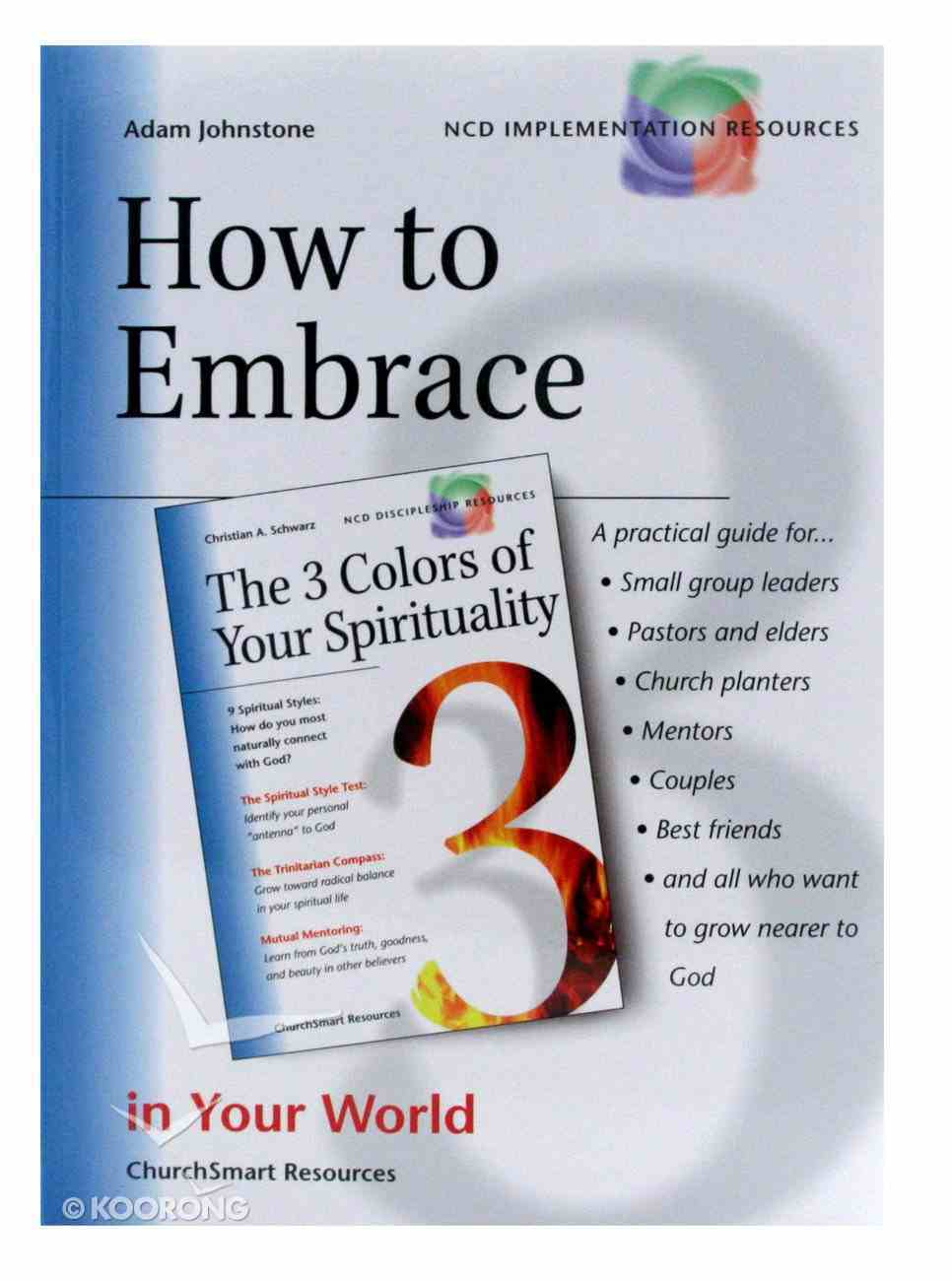 How to Embrace the Three Colours of Your Spirituality Paperback