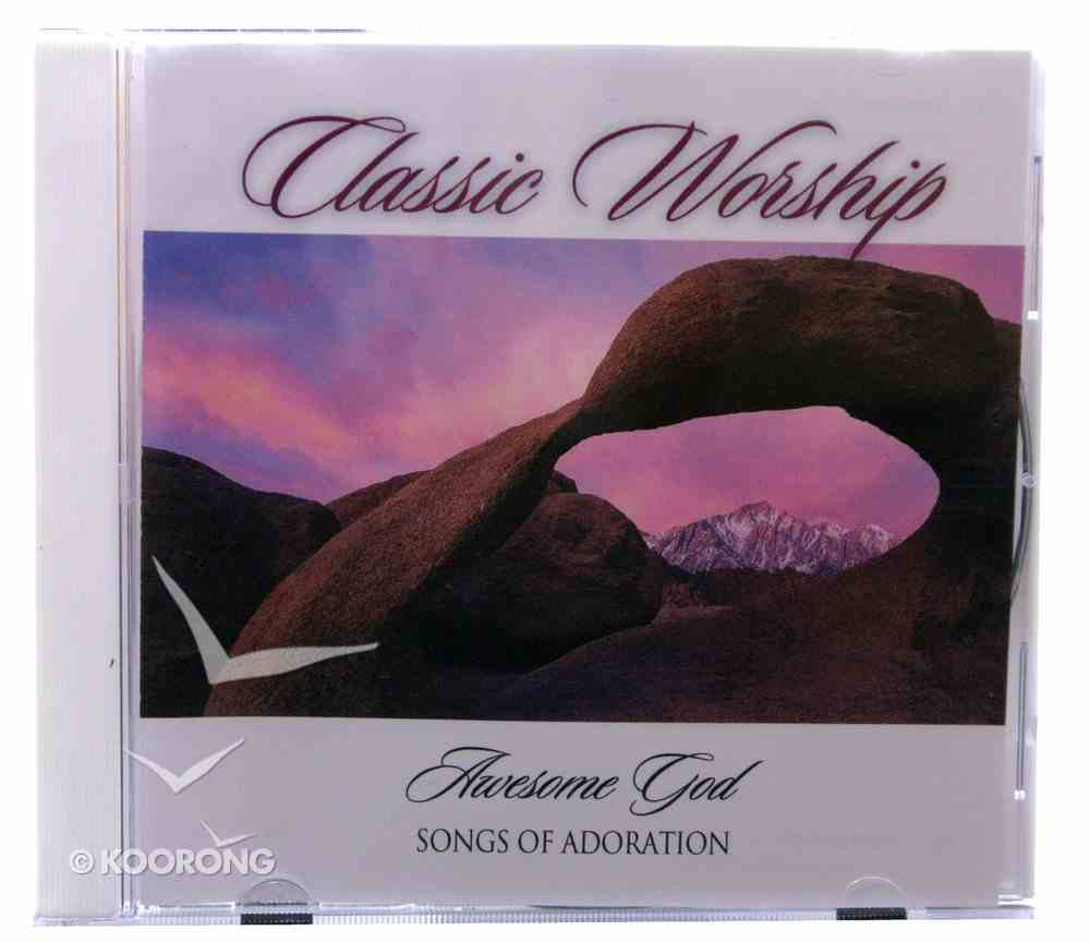 Songs of Adoration - Awesome God (Classic Worship Series) CD