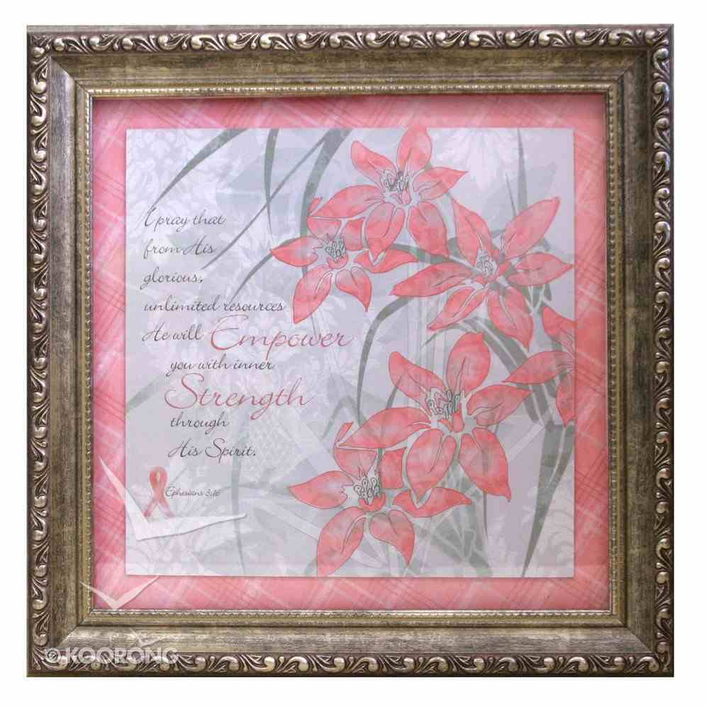 Framed Plaque: I Pray That Ephesians 3:16 Plaque