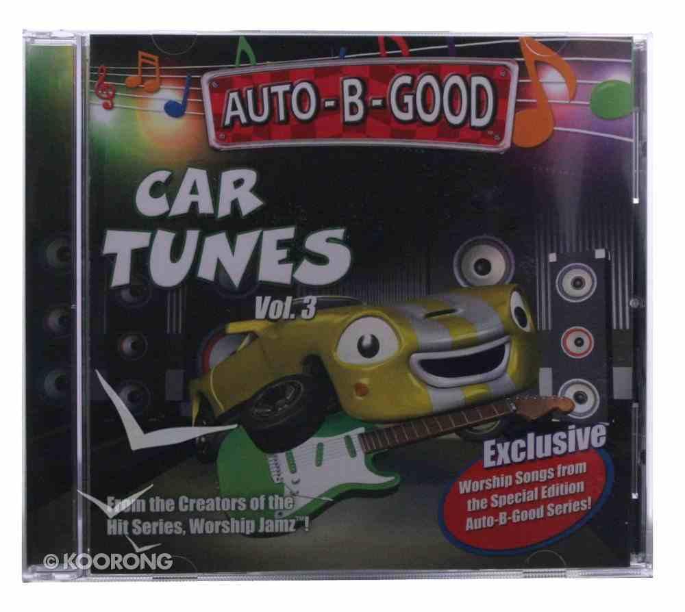 Car Tunes (Volume 3) (#03 in Auto B Good Car Tunes Series) CD