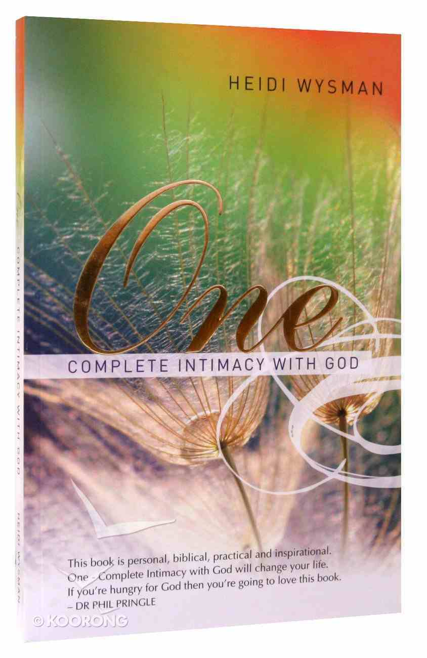 One: Complete Intimacy With God Paperback