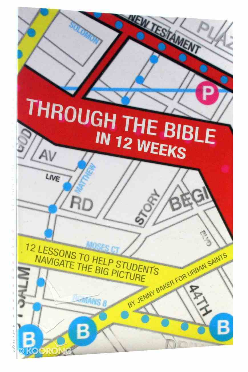 Through the Bible in 12 Weeks Paperback