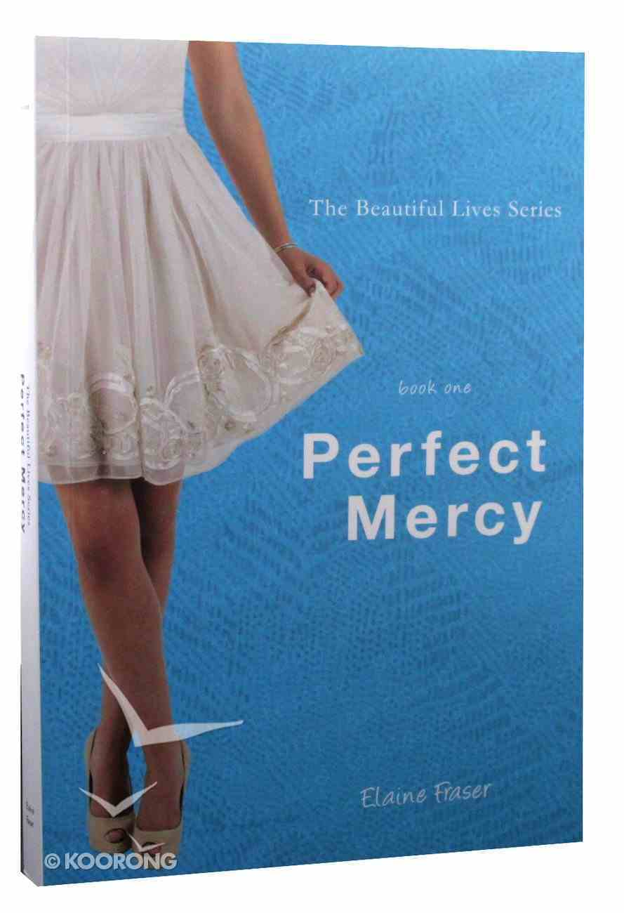 Perfect Mercy (#01 in Beautiful Lives Series) Paperback