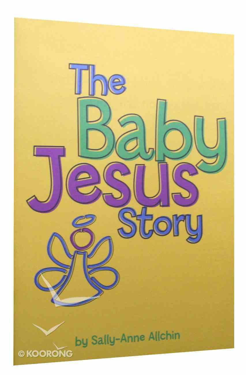 The Baby Jesus Story Paperback