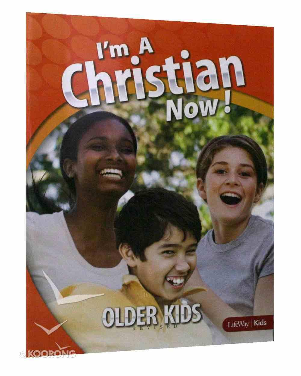 I'm a Christian Now! (Grade 4-6) (Older Kids) Paperback