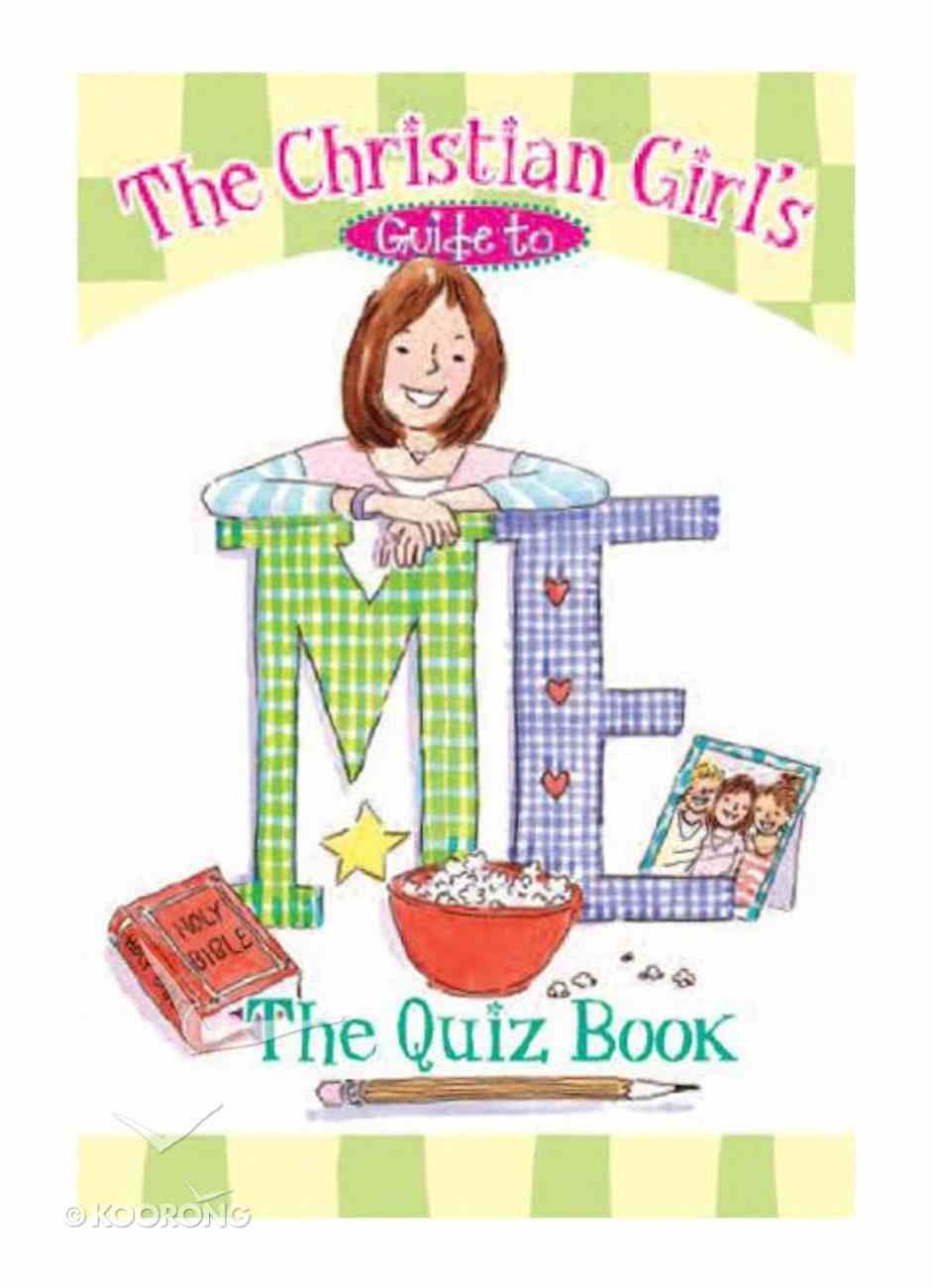 Christian Girl's Guide to Me: Quiz Book Paperback
