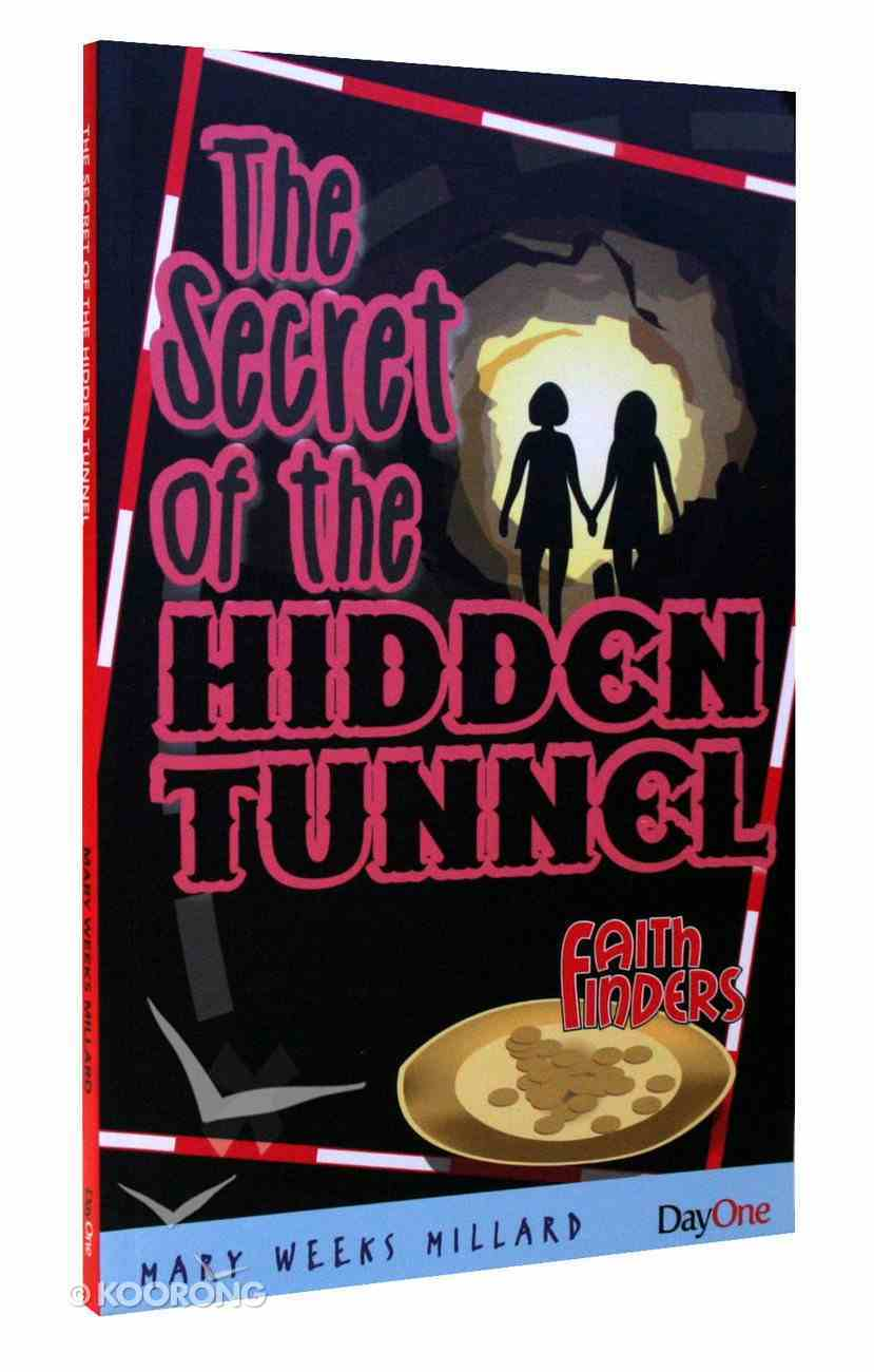 The Secret of the Hidden Tunnel (Faith Finders Series) Paperback