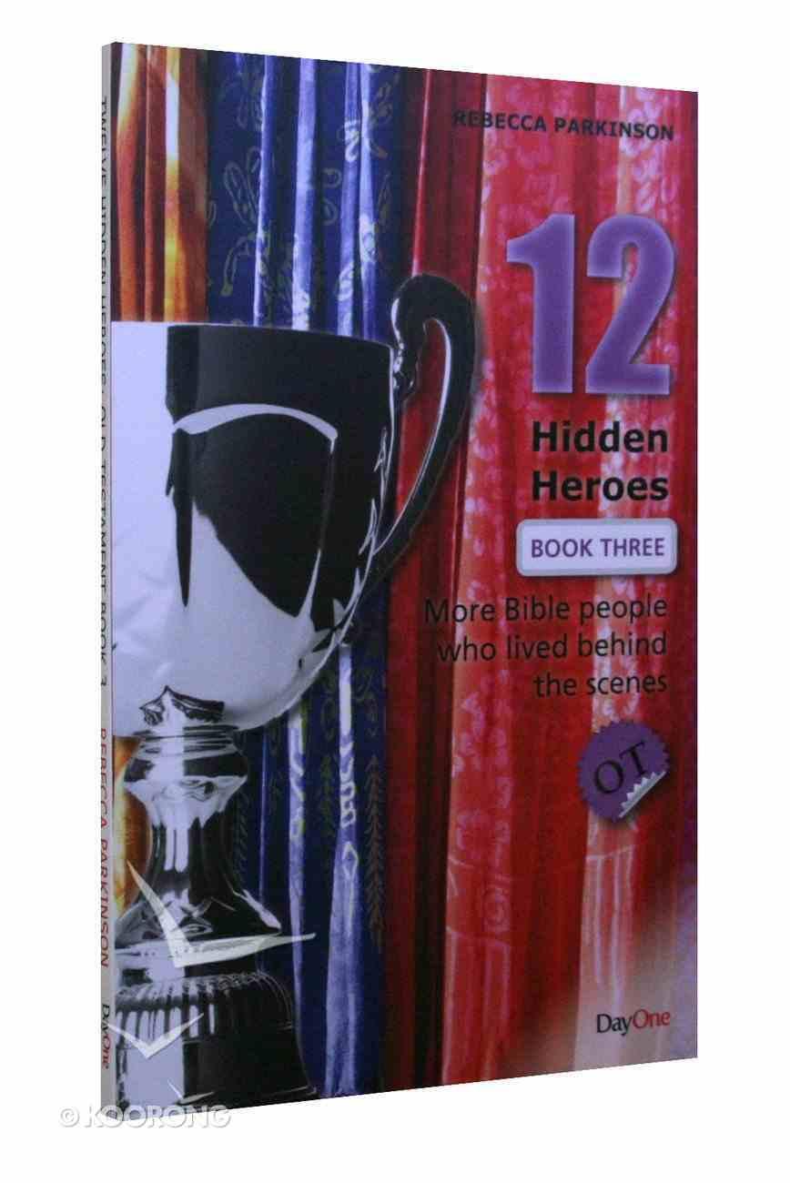 Twelve Hidden Heroes - Old Testament (#03 in Bible Heroes (Dayone) Series) Paperback