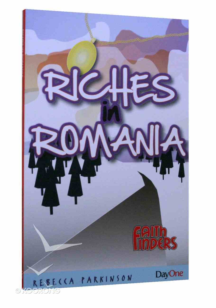 Riches in Romania (Faith Finders Series) Paperback