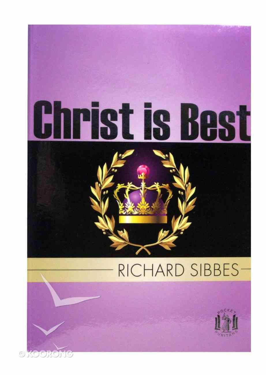 Pocket Puritans: Christ is Best Paperback