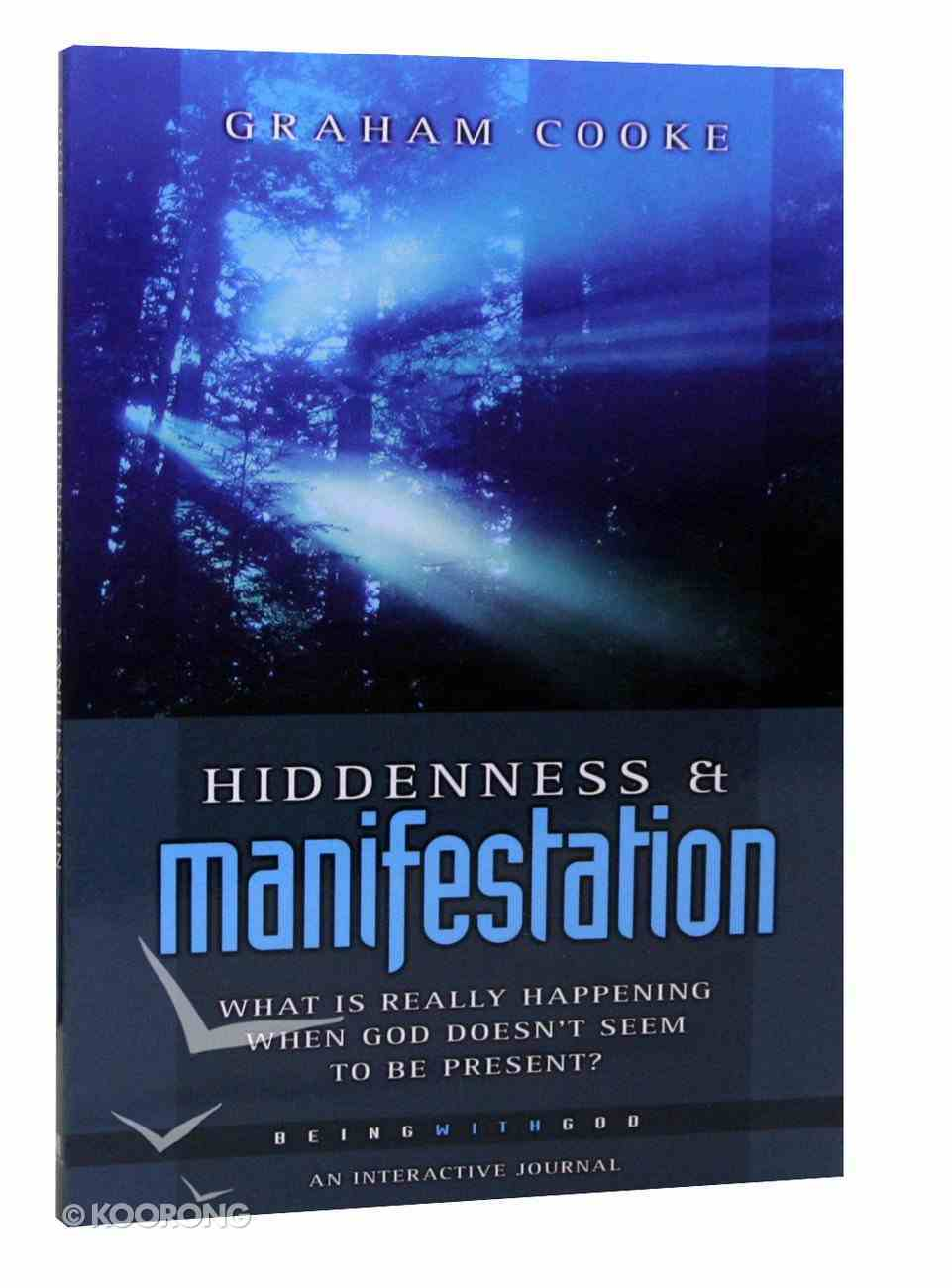 Hiddenness and Manifestation (Part 1) (#01 in Being With God Series) Paperback