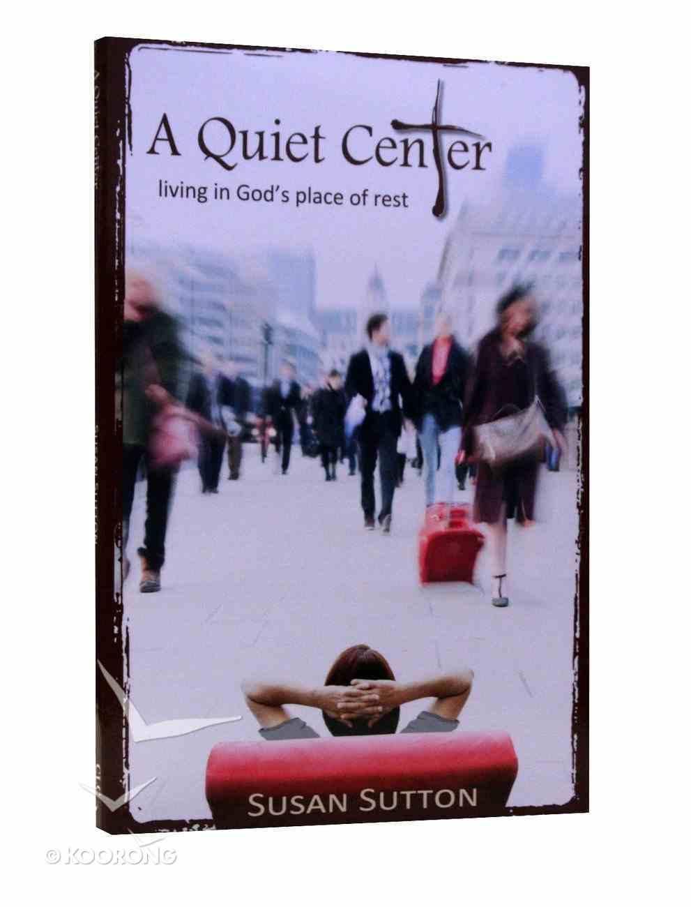 A Quiet Center Paperback