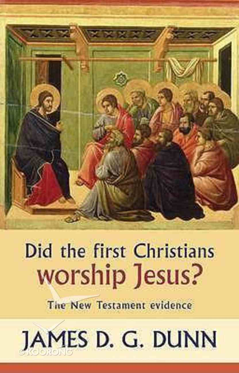 Did the First Christian's Worship Jesus? Paperback
