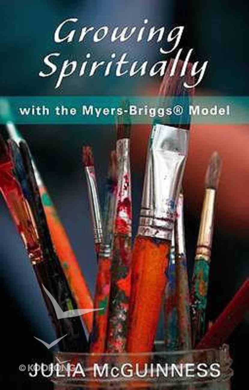 Growing Spirtuality With the Myers-Biggs Model Paperback