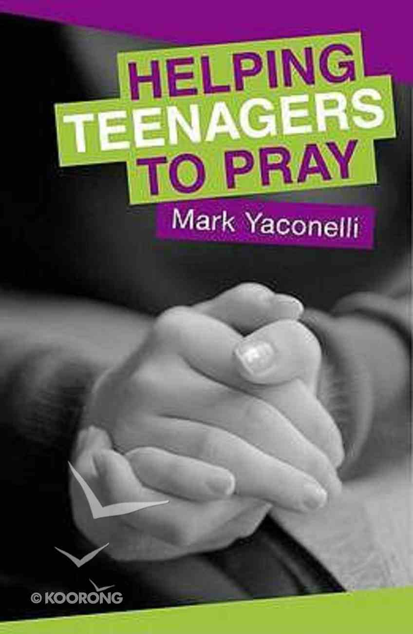 Helping Teenagers to Pray Paperback