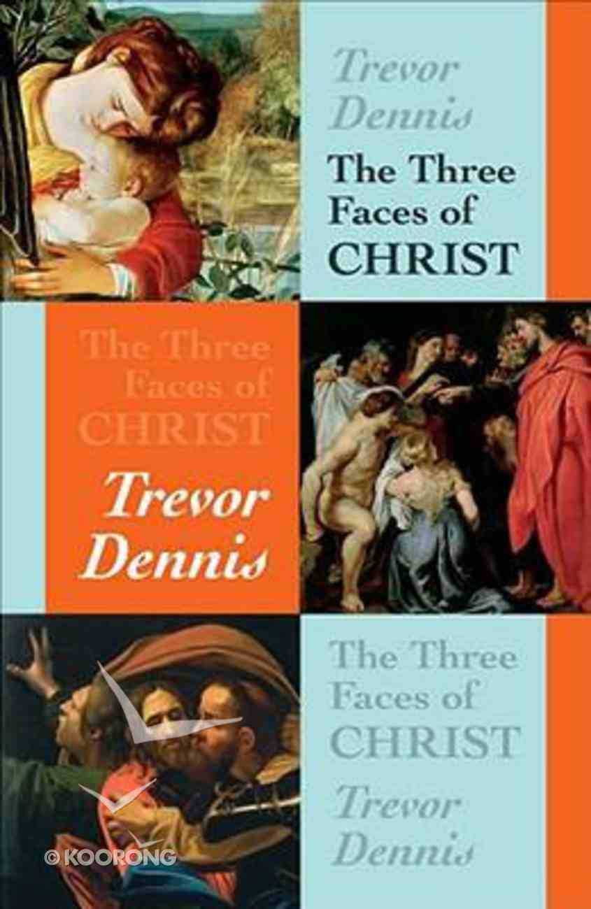 The Three Faces of Christ Paperback
