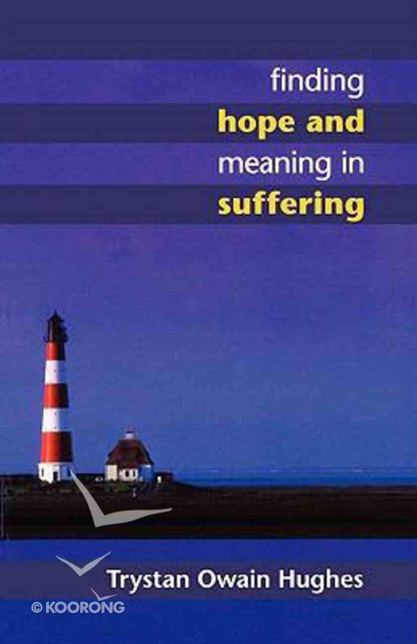 Finding Hope and Meaning in Suffering Paperback