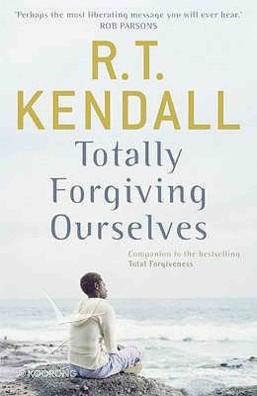 Totally Forgiving Ourselves Paperback