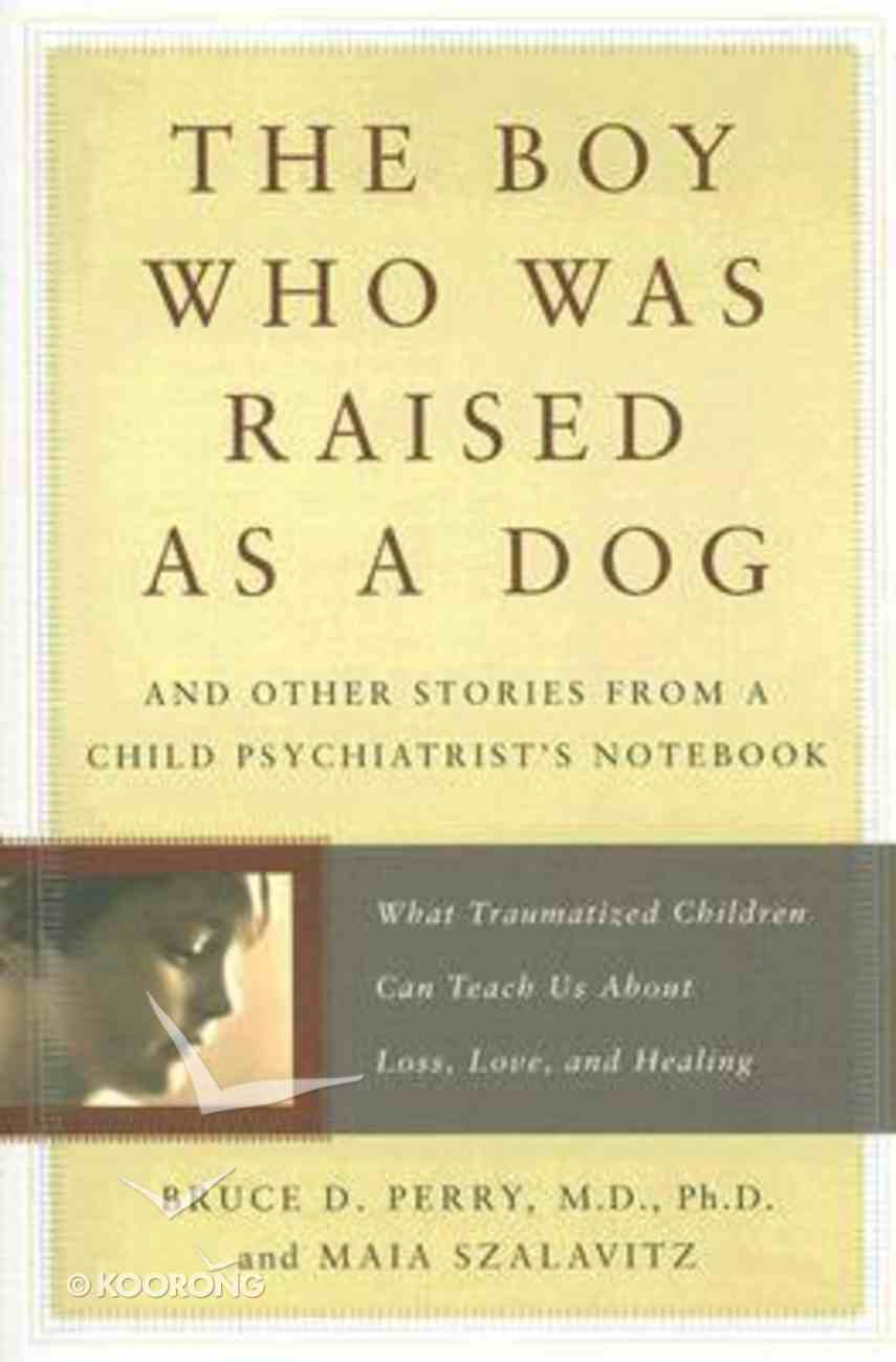 The Boy Who Was Raised By a Dog Paperback