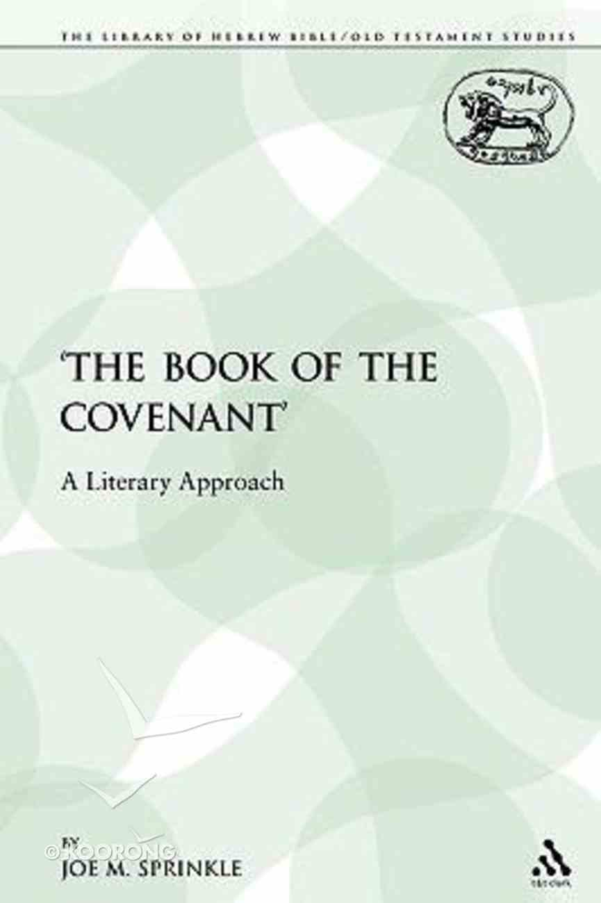 The Book of the Covenant (Library Of Hebrew Bible/old Testament Studies Series) Paperback