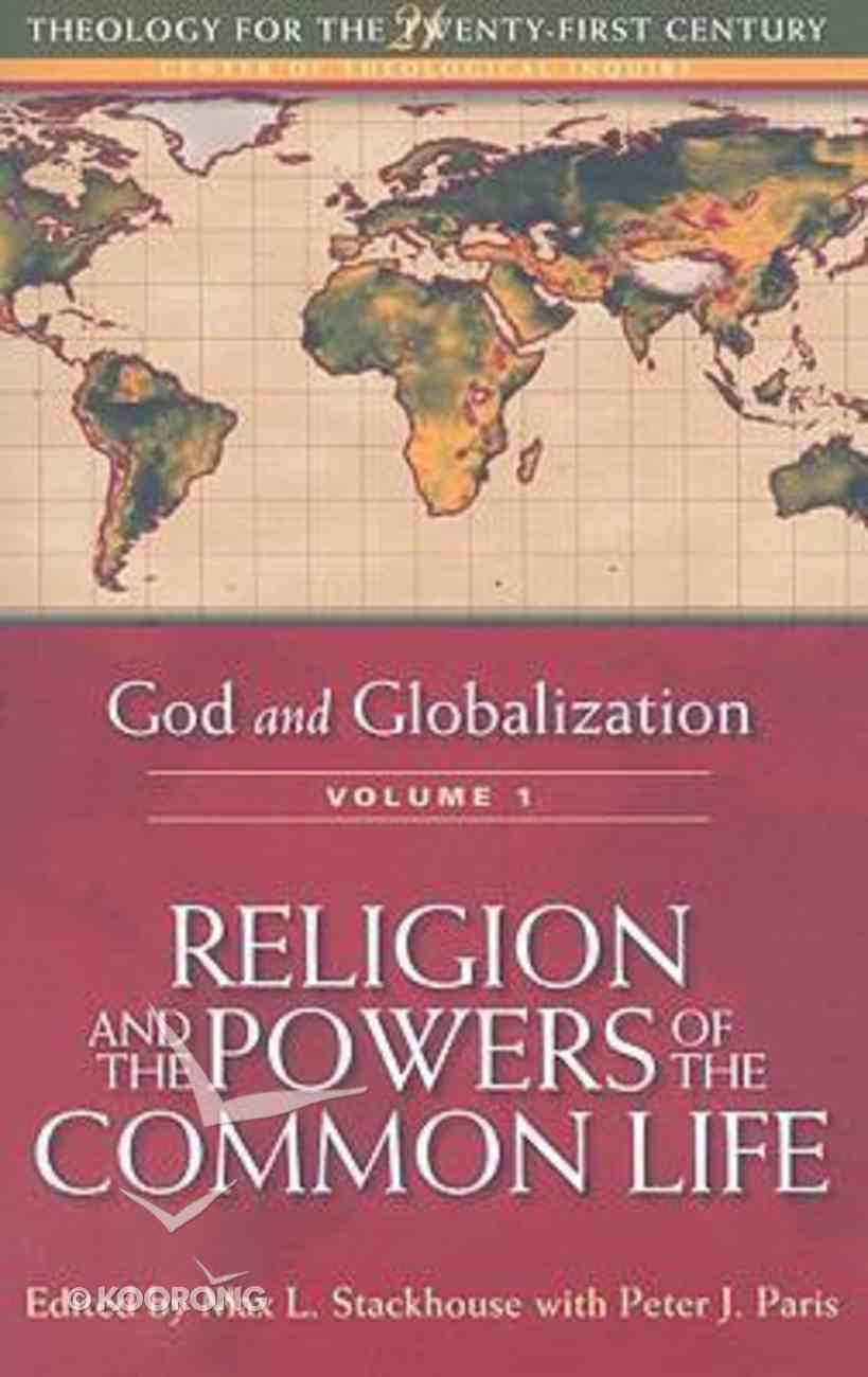 Religion and the Powers of the Common Life (#01 in God And Globalization Series) Paperback