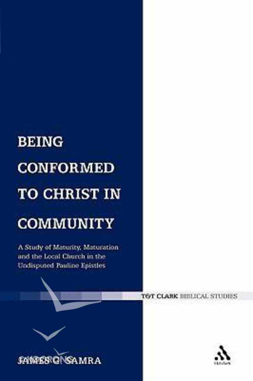 Being Conformed to Christ in Community Paperback