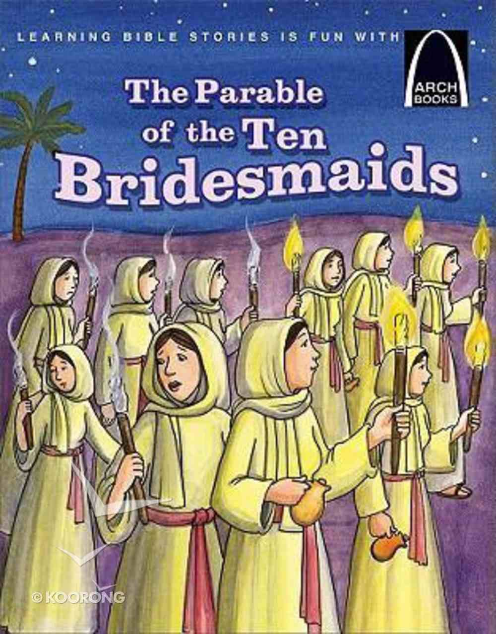 Arch Books: Parable of the Ten Bridesmaids Paperback