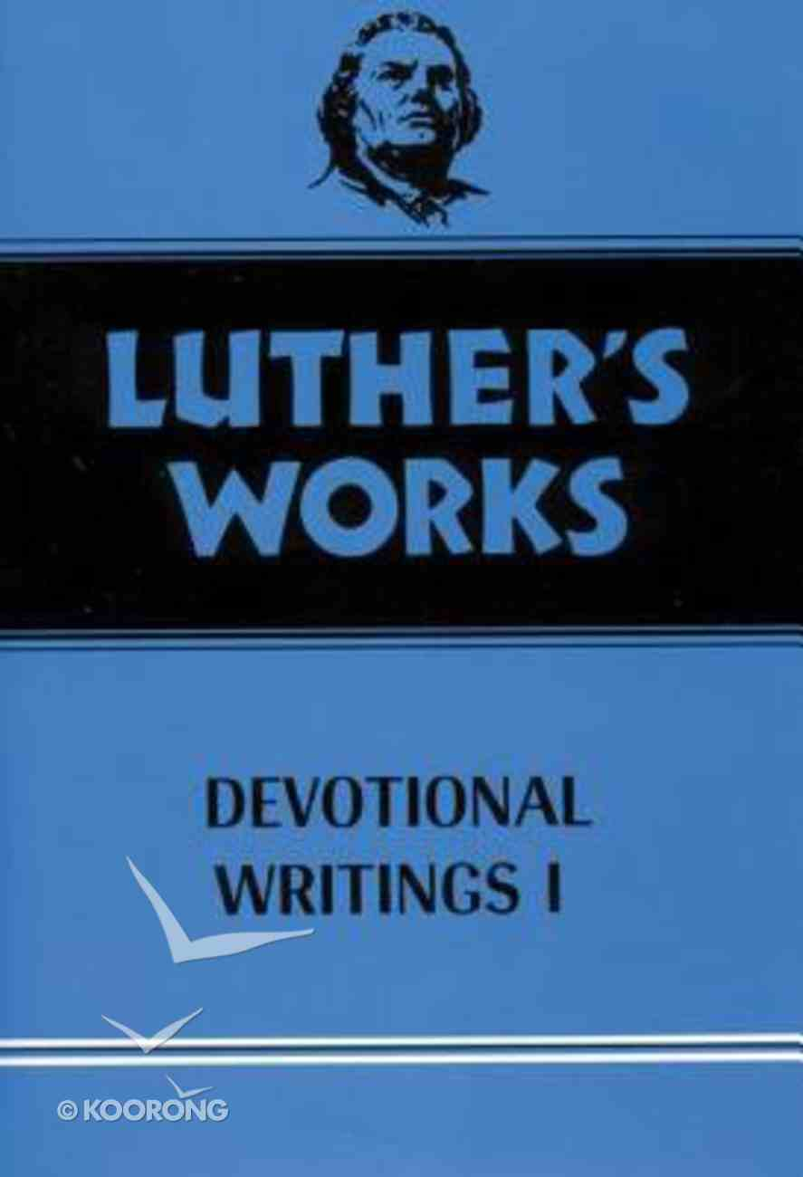 Devotional Writings 1 (#42 in Luther's Works Series) Hardback