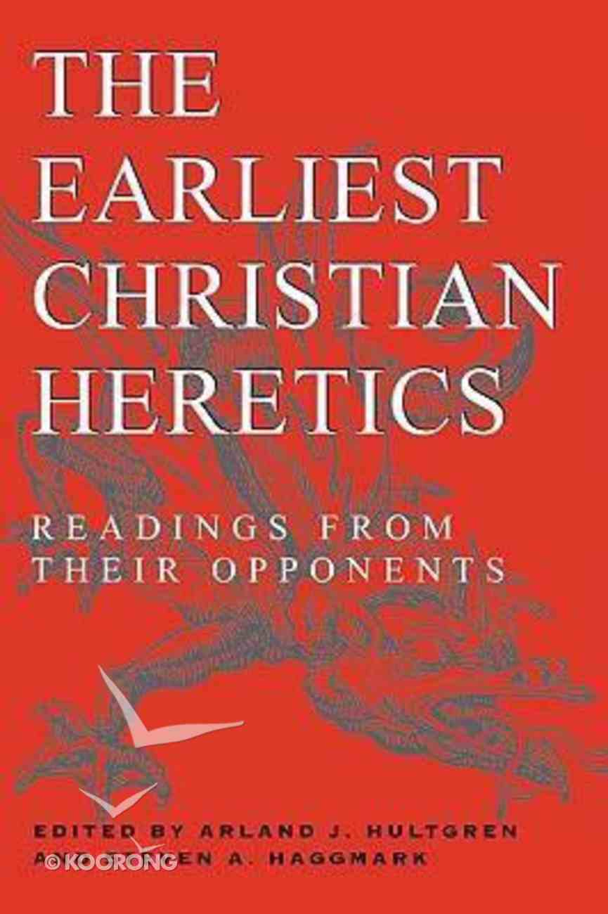 The Earliest Christian Heretics Paperback