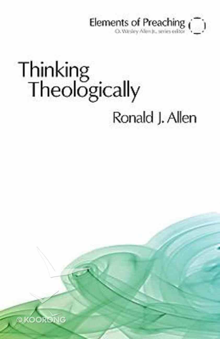 Thinking Theologically Paperback