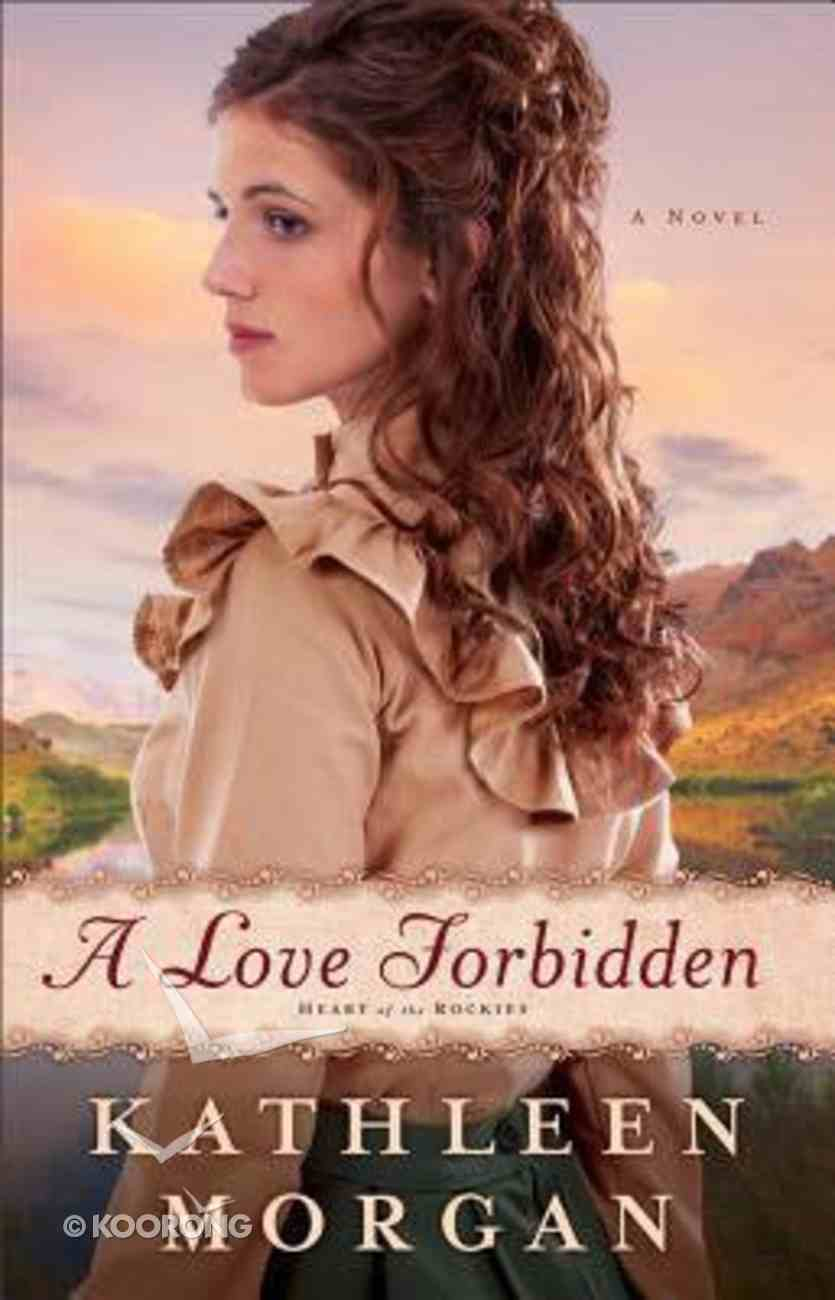 A Love Forbidden (#02 in Heart Of The Rockies Series) Paperback